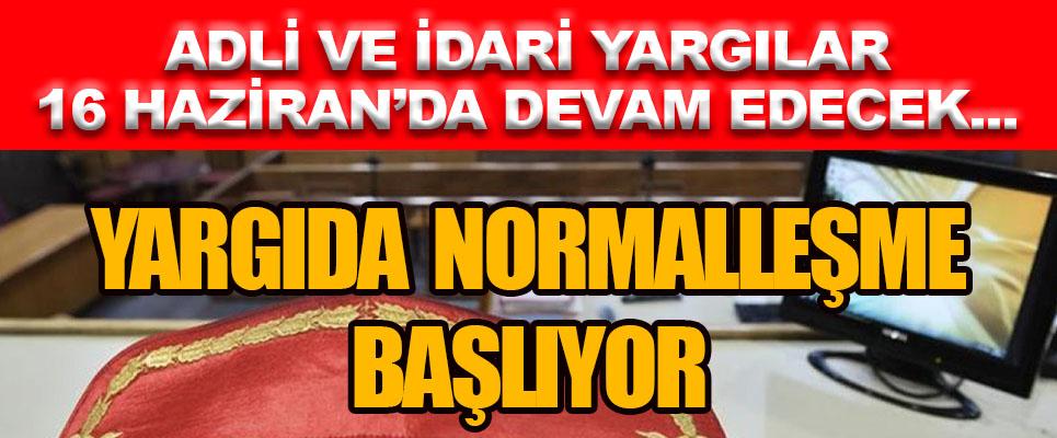 YARGIDA NORMALLEŞME BAŞLIYOR !