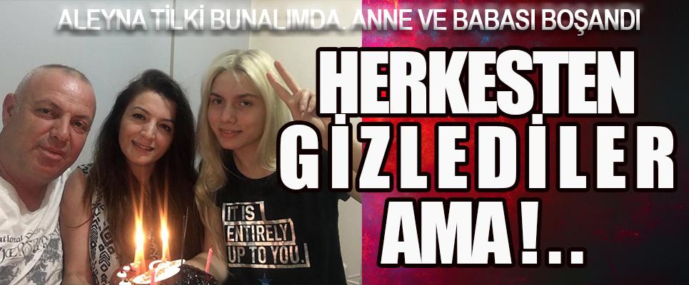 ALEYNA TİLKİ'NİN ANNESİ BOŞANDI!